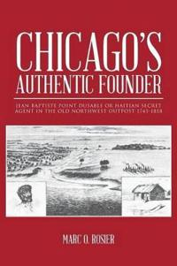 Chicago's Authentic Founder