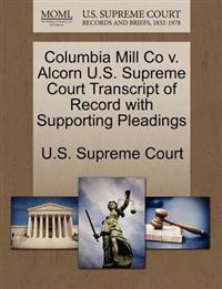 Columbia Mill Co V. Alcorn U.S. Supreme Court Transcript of Record with Supporting Pleadings