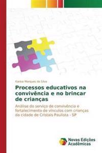 Processos Educativos Na Convivencia E No Brincar de Criancas