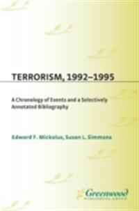 Terrorism, 1992-1995: A Chronology of Events and A Selectively Annotated Bibliography