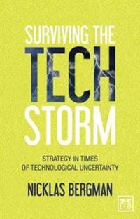 Surviving the Tech Storm: Strategies in Times of Technological Uncertainty