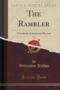 The Rambler, Vol. 6