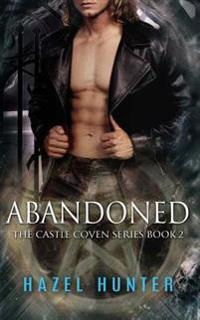 Abandoned (Book Two of the Castle Coven Series): A Witch and Warlock Romance Novel