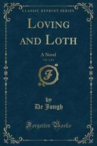 Loving and Loth, Vol. 1 of 3