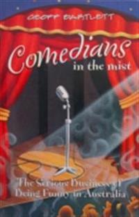 Comedians in the Mist: Conversations with the Seriously Funny of Australia