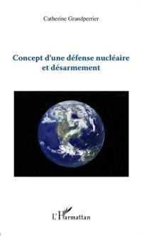 Concept d'une defense nucleaire et desarmement