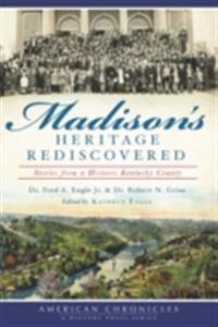 Madison's Heritage Rediscovered