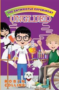 The Entwhistle Experiment Book 2: Unglued