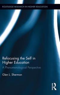 Refocusing the Self in Higher Education