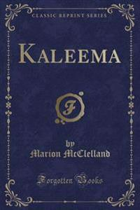 Kaleema (Classic Reprint)