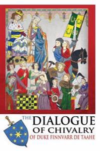 The Dialogue of Chivalry of Duke Finnvarr de Taahe