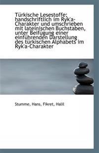 Turkische Lesestoffe; Handschriftlich Im Ryk'a-Charakter Und Umschrieben Mit Lateinischen Buchstaben