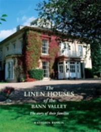 Linen Houses of the Bann Valley