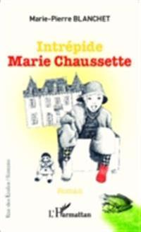 Intrepide Marie Chaussette