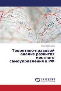 Teoretiko-Pravovoy Analiz Razvitiya Mestnogo Samoupravleniya V RF