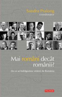 Mai romani decat romanii?: de ce se indragostesc strainii de Romania
