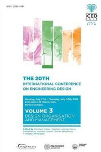 Proceedings of the 20th International Conference on Engineering Design (Iced 15) Volume 3