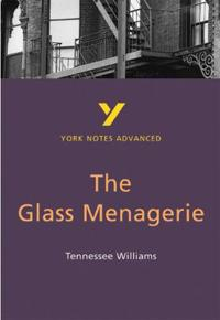Glass Menagerie: York Notes Advanced