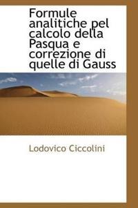 Formule Analitiche Pel Calcolo Della Pasqua E Correzione Di Quelle Di Gauss