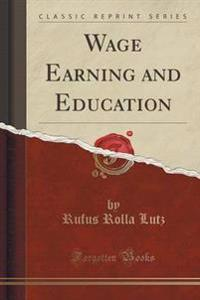 Wage Earning and Education (Classic Reprint)