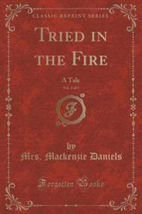 Tried in the Fire, Vol. 3 of 3