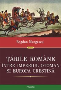 Tarile Romane intre Imperiul Otoman si Europa crestina