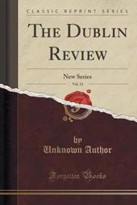 The Dublin Review, Vol. 13