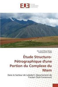 Etude Structuro-Petrographique D'Une Portion Du Complexe Du Ntem