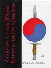 Fighting on the Brink: Defense of the Pusan Perimeter