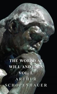 World as Will and Idea - Vol. I.