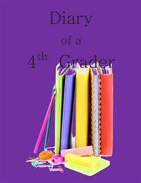 Diary of a 4th Grader: A Write and Draw Diary of Your 4th Grade Year
