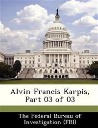 Alvin Francis Karpis, Part 03 of 03