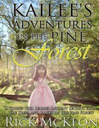 Kailee's Adventures in the Pine Forest