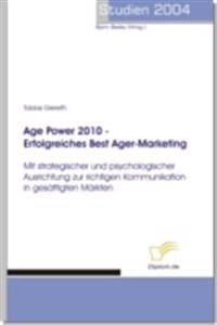 Age Power 2010 - Erfolgreiches Best Ager-Marketing