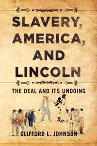 Slavery, America, and Lincoln