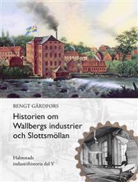 Historien om Wallbergs industrier och Slottsmöllan