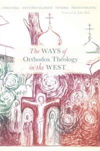 WAYS OF ORTHODOX THEOLOGY WEST