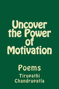 Uncover the Power of Motivation: Poems
