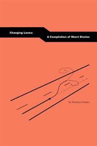 Changing Lanes: A Compilation of Short Stories