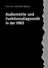Audiometrie Und Funktionsdiagnostik in Der Hno