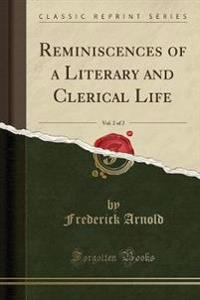 Reminiscences of a Literary and Clerical Life, Vol. 2 of 2 (Classic Reprint)