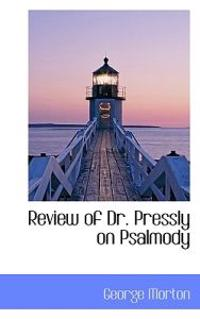 Review of Dr. Pressly on Psalmody