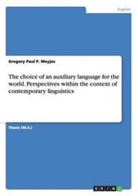 The choice of an auxiliary language for the world. Perspectives within the context of contemporary linguistics