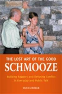 Lost Art of the Good Schmooze: Building Rapport and Defusing Conflict in Everyday and Public Talk