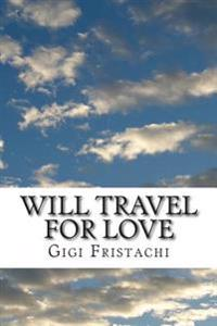 Will Travel for Love: A Time Travel Story