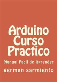 Arduino Curso Practico: Manual Practico