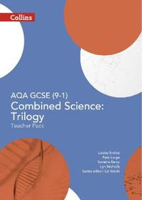 AQA GCSE Combined Science: Trilogy 9-1 Teacher Pack