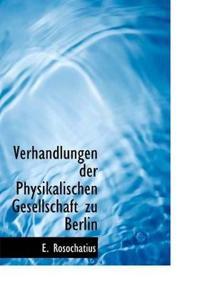 Verhandlungen Der Physikalischen Gesellschaft Zu Berlin