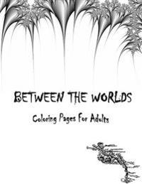 Between the Worlds Coloring Book