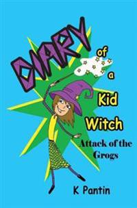 Diary of a Kid Witch: Attack of the Grogs